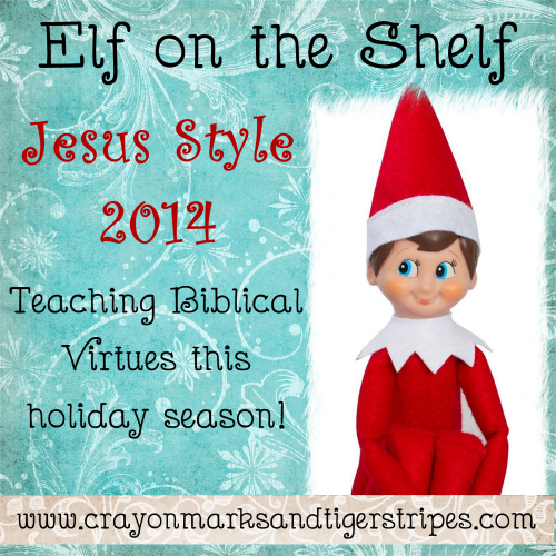 Elf on the Shelf Jesus Style 2014: Teaching biblical virtues!