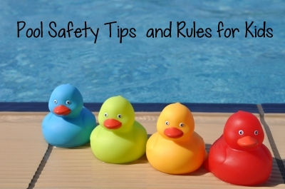 Pool Safety Tips and Rules for Kids