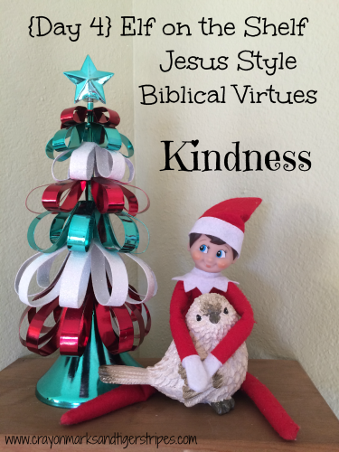 Elf on the Shelf Jesus Style Biblical Virtues Kindness