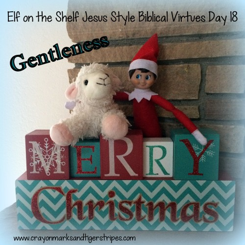 Elf on the Shelf Jesus Style Biblical Virtues Gentleness