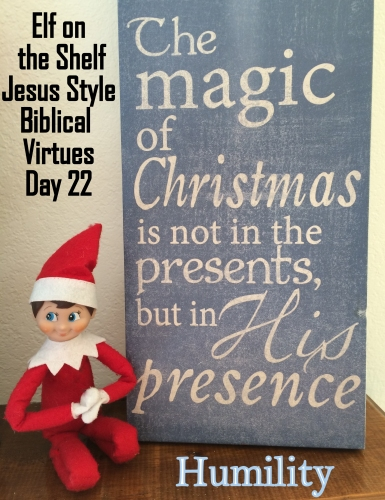 Elf on the Shelf Jesus Style Biblical Virtues Humility