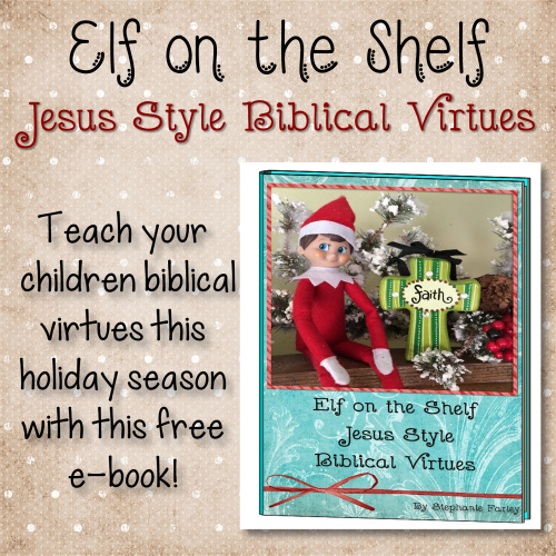 Teach your children biblical virtues this holiday season with the Elf on the Shelf Jesus Style Biblical Virtues e-book!
